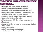 theatrical character for stage continued