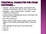 theatrical character for stage continued1