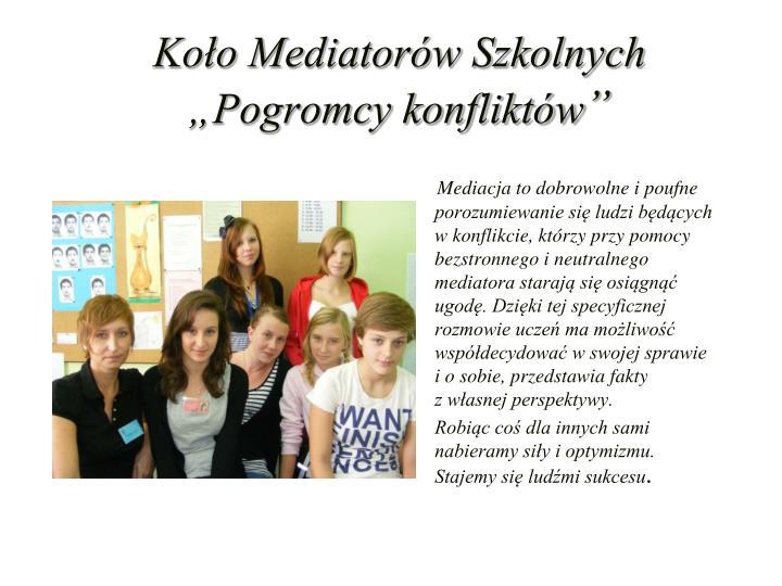 """Koło Mediatorów Szkolnych """"Pogromcy konfliktów"""