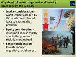 why should climate change and food security issues concern the judiciary