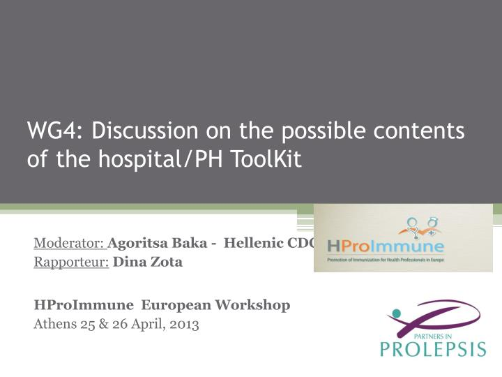 Wg4 discussion on the possible contents of the hospital ph toolkit