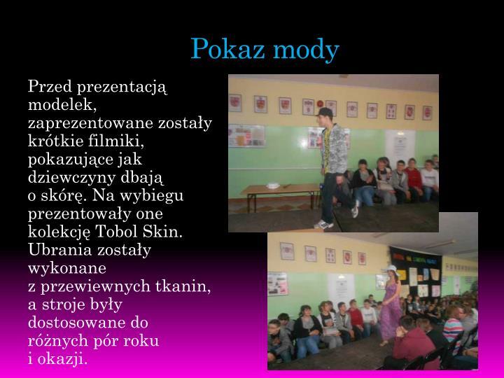 Przed prezentacją modelek, zaprezentowane zostały krótkie filmiki, pokazujące jak dziewczyny dbają