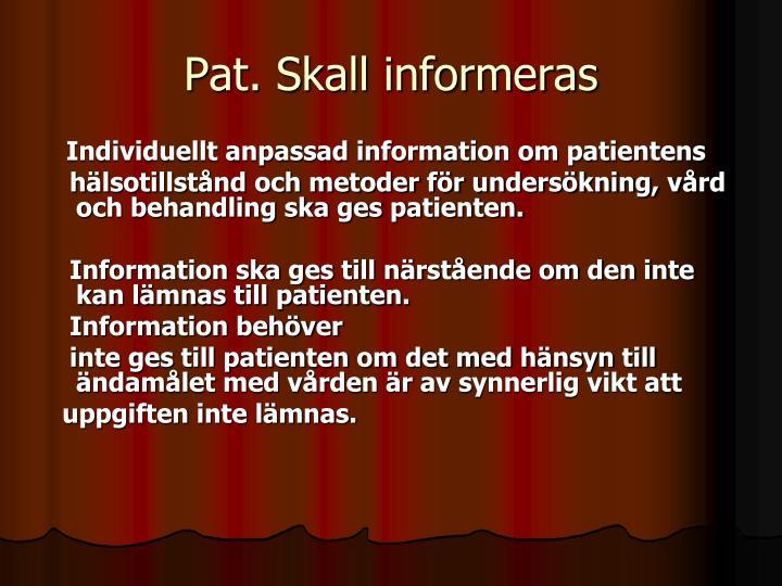 Pat. Skall informeras