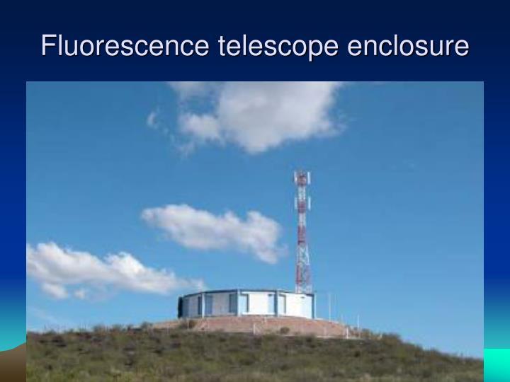 Fluorescence telescope enclosure