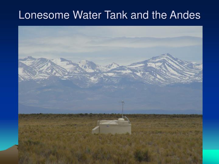 Lonesome Water Tank and the Andes
