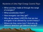 mysteries of ultra high energy cosmic rays
