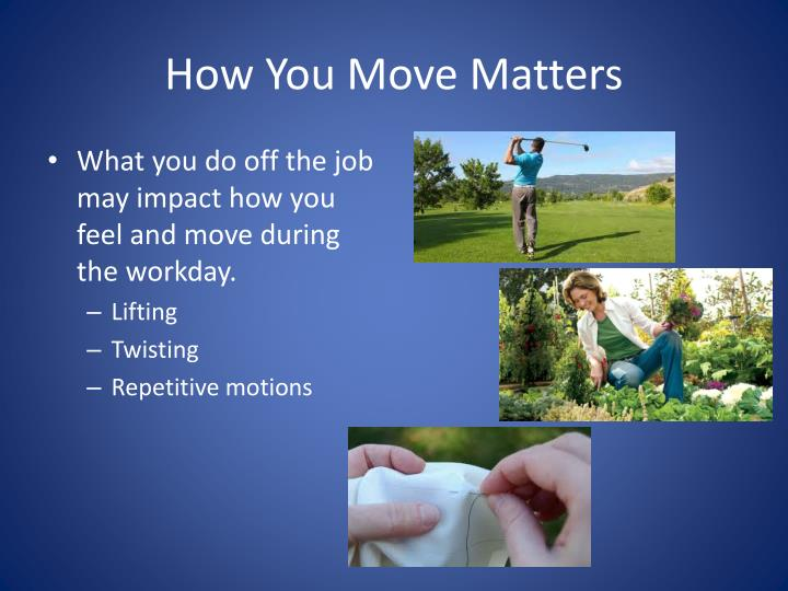 How You Move Matters