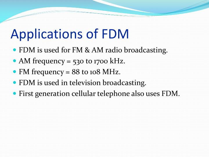 Applications of FDM