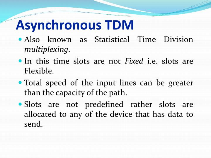 Asynchronous TDM