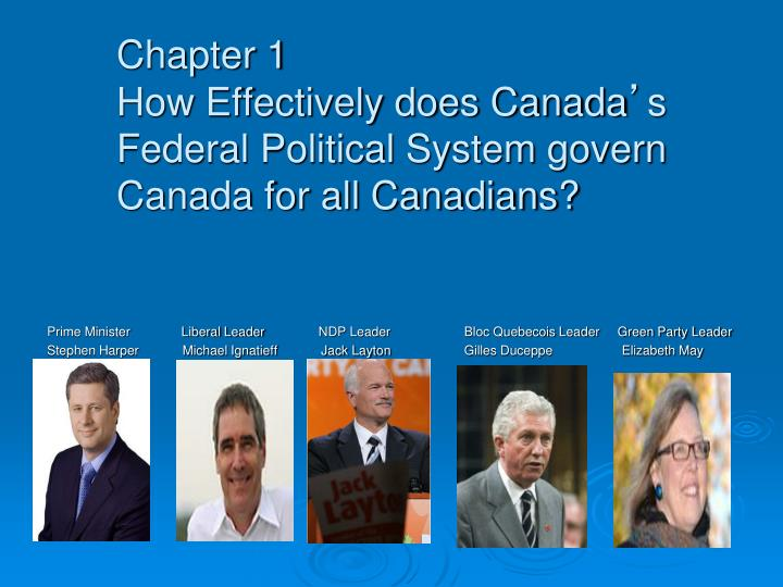 Chapter 1 how effectively does canada s federal political system govern canada for all canadians