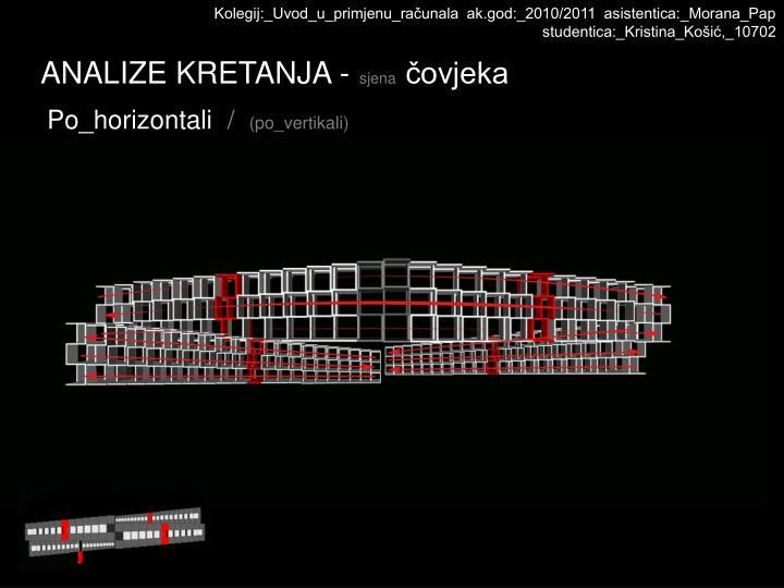 Kolegij:_Uvod_u_primjenu_računala  ak.god:_2010/2011  asistentica:_Morana_Pap  studentica:_Kristina_Košić,_10702