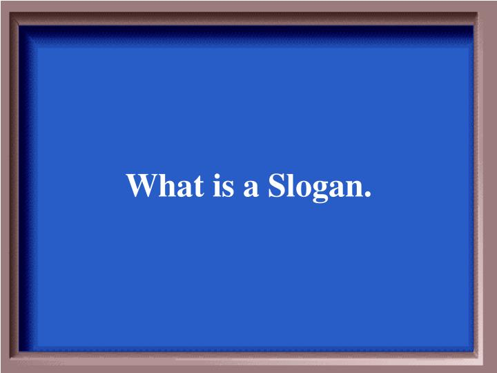 What is a Slogan.