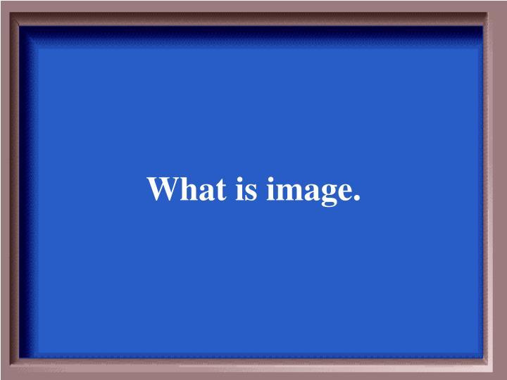 What is image.
