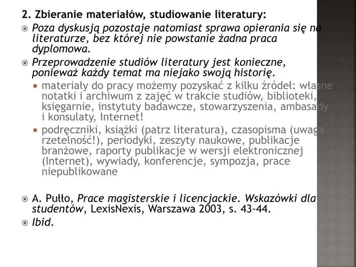 2. Zbieranie materiałów, studiowanie literatury: