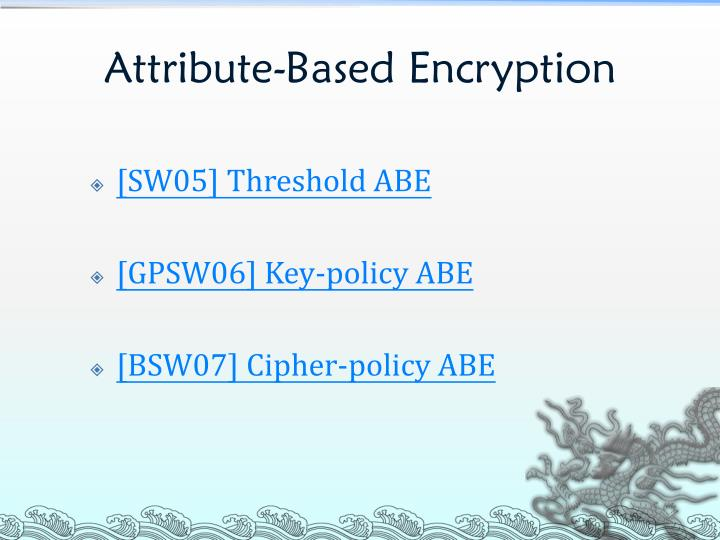 Attribute based encryption1