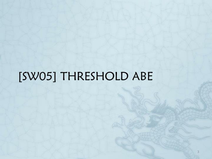 [SW05] THRESHOLD ABE