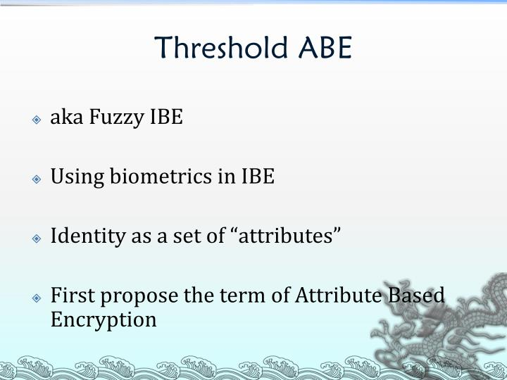 Threshold ABE