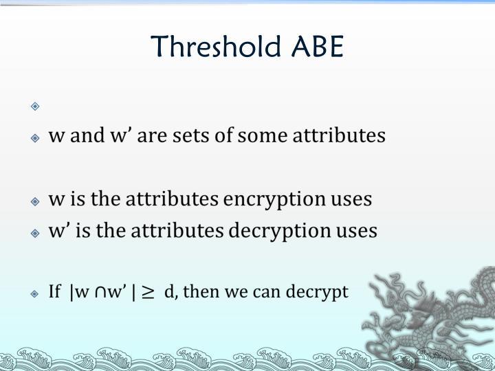 Threshold ABE