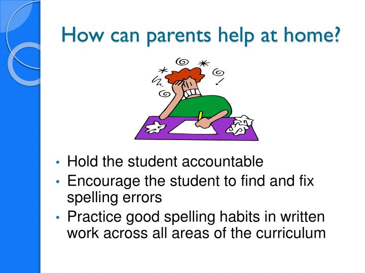 How can parents help at home?