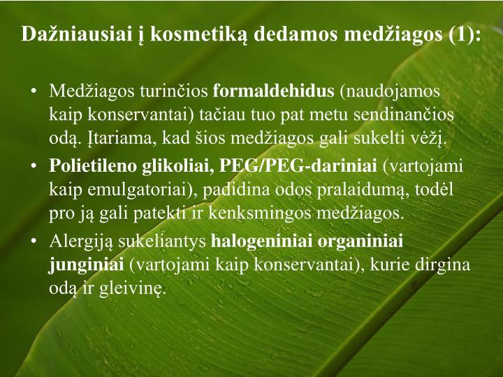 Dažniausiai į kosmetiką dedamos medžiagos (1):