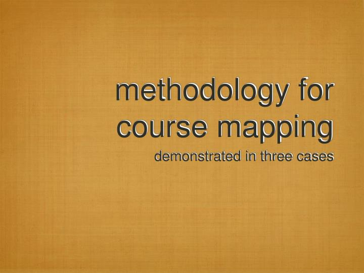 Methodology for course mapping