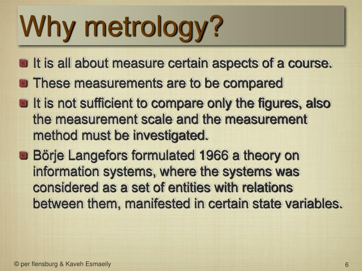 Why metrology?