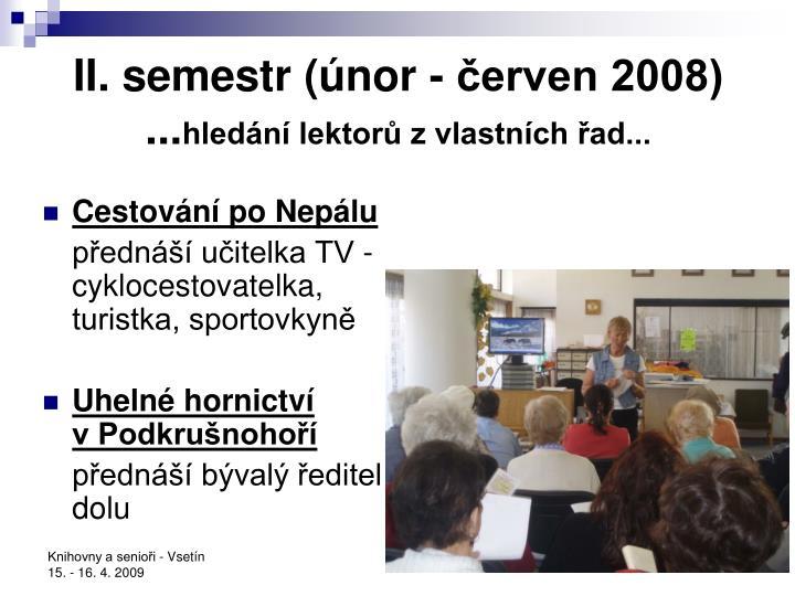 II. semestr (únor - červen 2008)