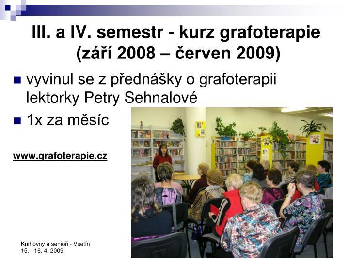 III. a IV. semestr - kurz grafoterapie