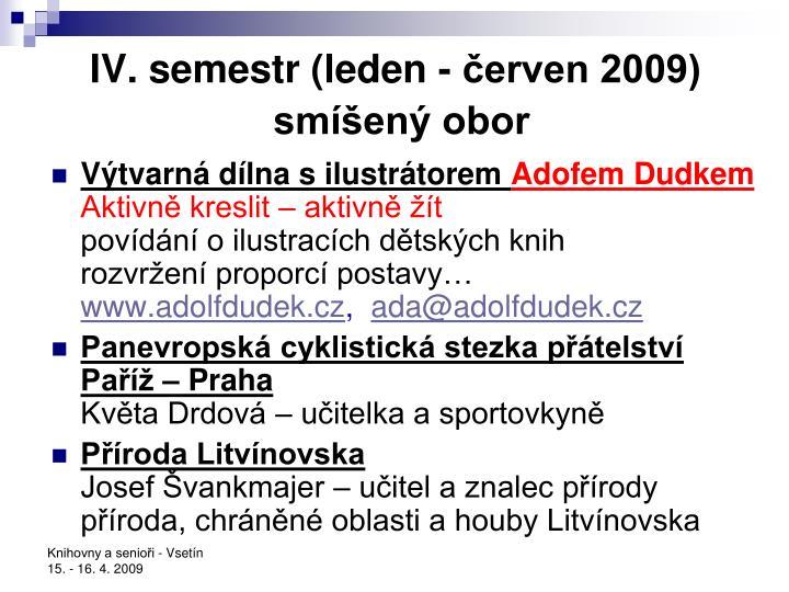 IV. semestr (leden - červen 2009)
