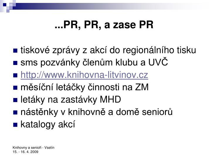 ...PR, PR, a zase PR