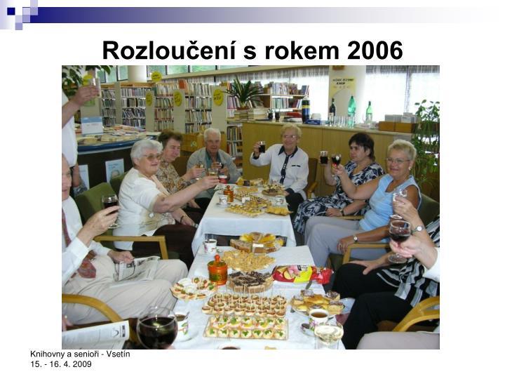 Rozloučení s rokem 2006