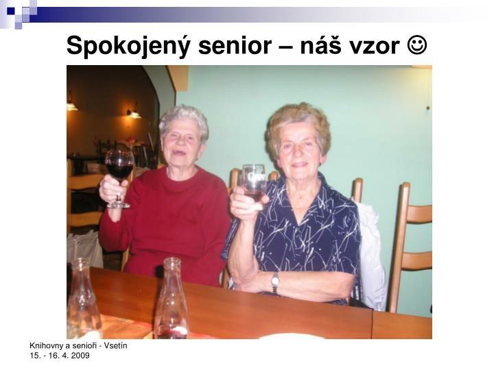 Spokojený senior – náš vzor