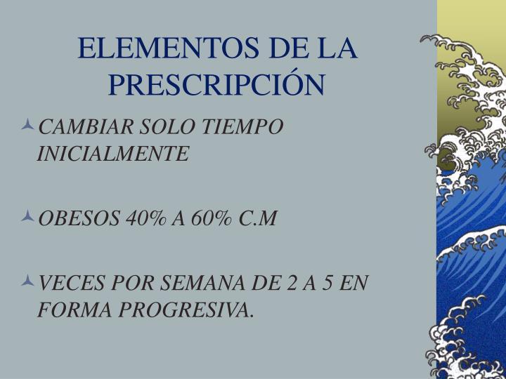 ELEMENTOS DE LA PRESCRIPCIÓN