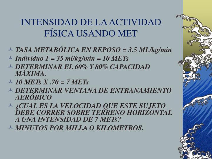 INTENSIDAD DE LA ACTIVIDAD FÍSICA USANDO MET