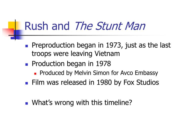 Rush and the stunt man