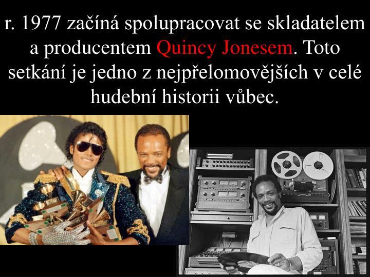 r. 1977 začíná spolupracovat se skladatelem a producentem