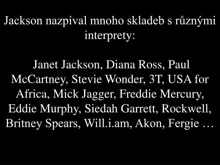 Jackson nazpíval mnoho skladeb s různými interprety: