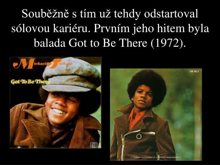 Souběžně s tím už tehdy odstartoval sólovou kariéru. Prvním jeho hitem byla balada Got to Be There (1972).