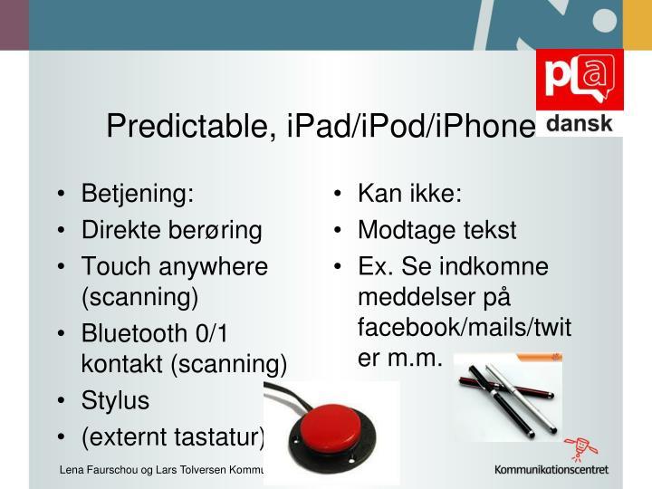 Predictable, iPad/iPod/iPhone