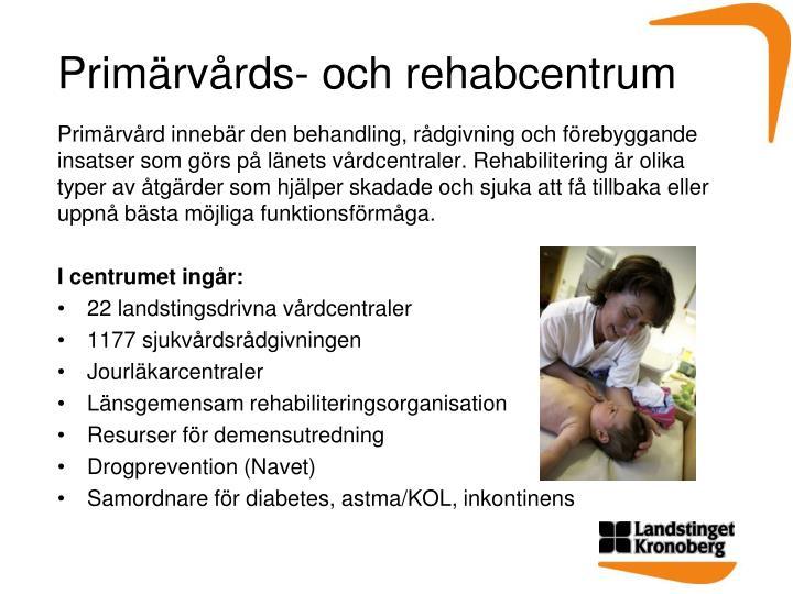 Primärvårds- och rehabcentrum