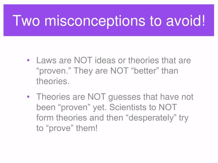 Two misconceptions to avoid!