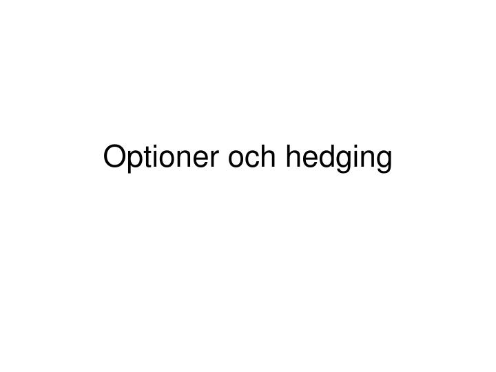 Optioner och hedging
