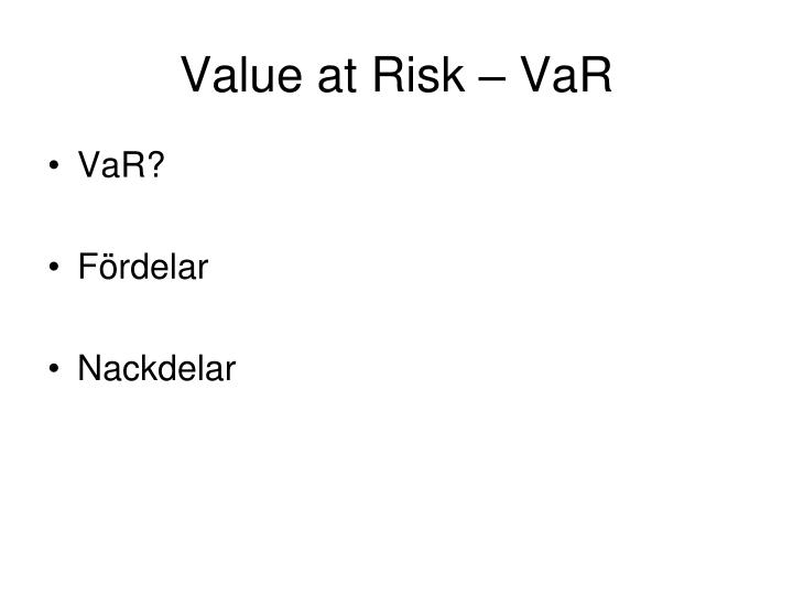Value at Risk – VaR