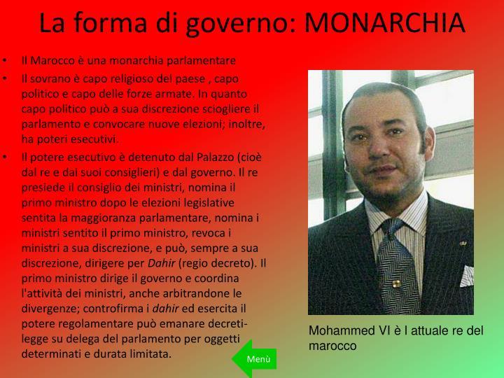 La forma di governo: MONARCHIA