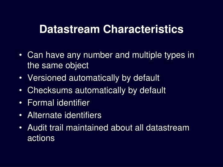 Datastream Characteristics