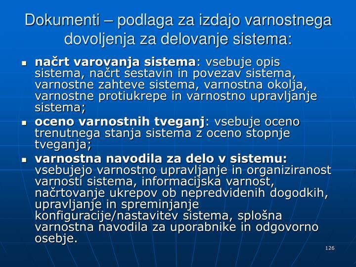 Dokumenti – podlaga za izdajo varnostnega dovoljenja za delovanje sistema: