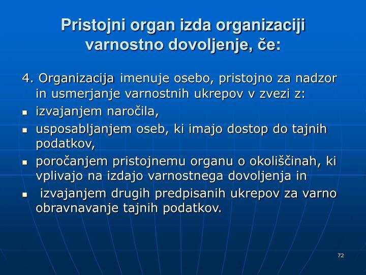 Pristojni organ izda organizaciji varnostno dovoljenje, če