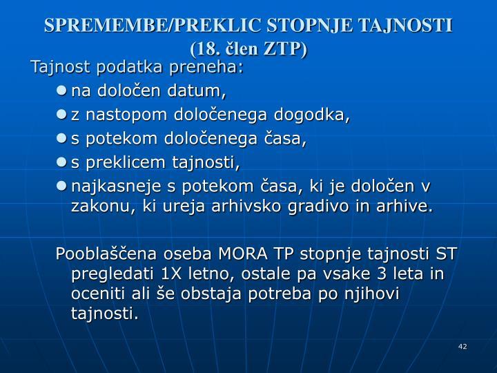 SPREMEMBE/PREKLIC STOPNJE TAJNOSTI (18. člen ZTP)