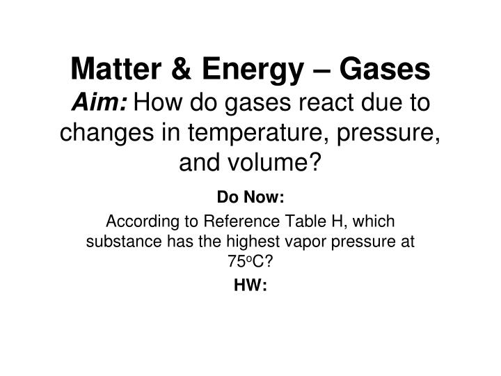 Matter energy gases aim how do gases react due to changes in temperature pressure and volume