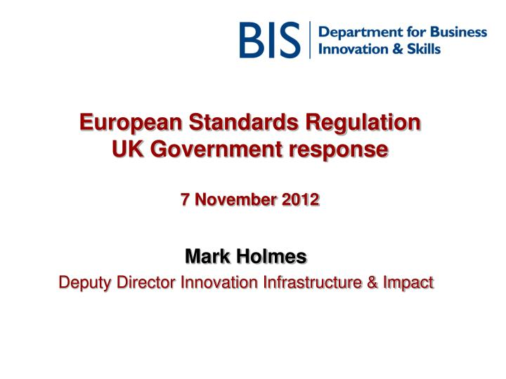 European standards regulation uk government response 7 november 2012